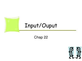 Input/Ouput