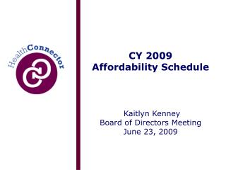 CY 2009  Affordability Schedule Kaitlyn Kenney Board of Directors Meeting June 23, 2009