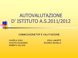AUTOVALUTAZIONE  D'  ISTITUTO  A.S.2011/2012