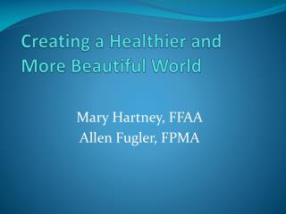 Creating a Healthier and More Beautiful World