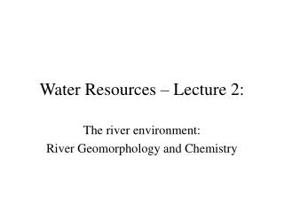 Water Resources – Lecture 2:
