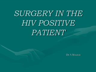 SURGERY IN THE HIV POSITIVE PATIENT
