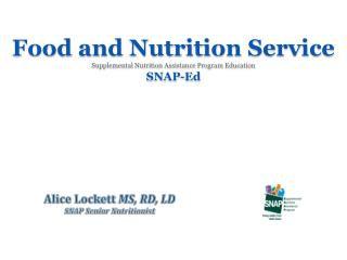 Food and Nutrition Service Supplemental Nutrition Assistance Program Education SNAP-Ed