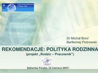 """REKOMENDACJE: POLITYKA RODZINNA (projekt """"Rodzic – Pracownik"""")"""