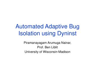 Automated Adaptive Bug Isolation using Dyninst