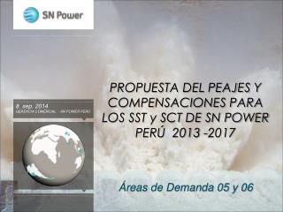 PROPUESTA DEL PEAJES Y COMPENSACIONES PARA LOS SST y SCT DE SN POWER PERÚ  2013 -2017