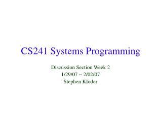CS241 Systems Programming