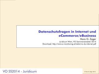 Datenschutzfragen in Internet und  eCommerce/eBusiness Hans G. Zeger