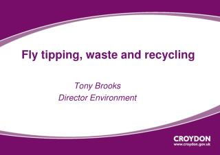 Fly tipping, waste and recycling
