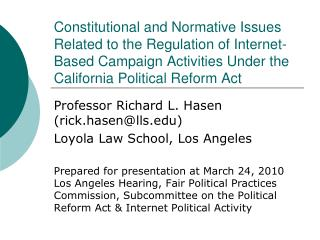 Professor Richard L. Hasen (rick.hasen@lls) Loyola Law School, Los Angeles