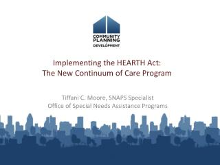 Implementing the HEARTH Act:  The New Continuum of Care Program