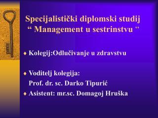 """Specijalistički diplomski studij  """" Management u sestrinstvu  """""""