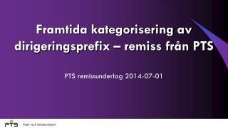 Framtida kategorisering av dirigeringsprefix – remiss från PTS