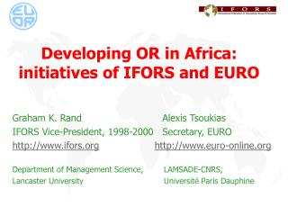 Developing OR in Africa: initiatives of IFORS and EURO