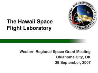 The Hawaii Space  Flight Laboratory
