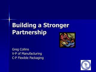 Building a Stronger Partnership