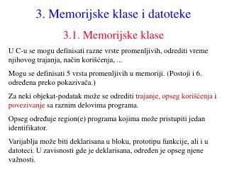 3 . Memorijske klase  i datoteke 3.1. Memorijske klase