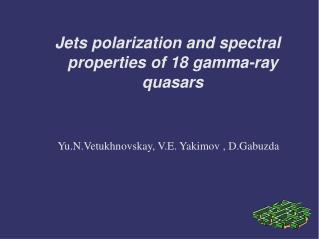 Jets polarization and spectral  properties of 18 gamma-ray    quasars