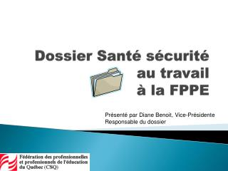 Dossier Santé sécurité au travail à la FPPE