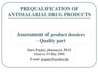 PREQUALIFICATION OF ANTIMALARIA L  DRUG PRODUCTS