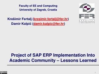 Project of SAP ERP Implementation Into Academic Co m munity – Lessons Learned