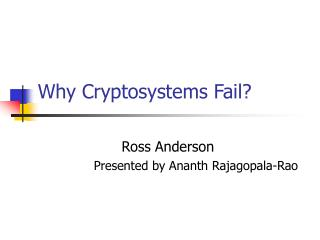 Why Cryptosystems Fail?