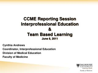 CCME Reporting Session Interprofessional Education & Team Based Learning June 8, 2011
