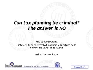 Can  tax planning be  criminal? The answer is  NO
