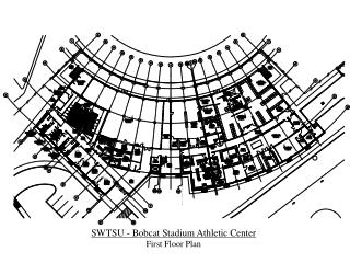 SWTSU - Bobcat Stadium Athletic Center First Floor Plan
