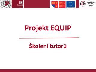 Projekt  EQUIP Školení tutorů