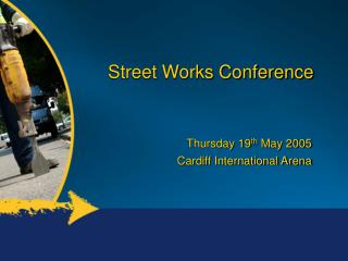 Street Works Conference