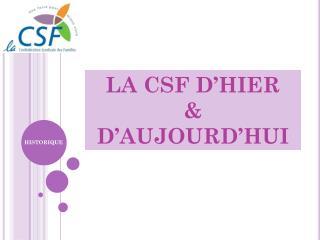 LA CSF D'HIER  & D'AUJOURD'HUI