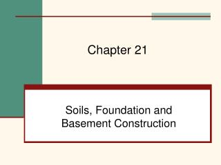Soils, Foundation and Basement Construction