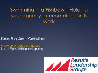 Swimming in a Fishbowl:  Holding your agency accountable for its work