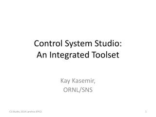 Control System Studio: An Integrated Toolset