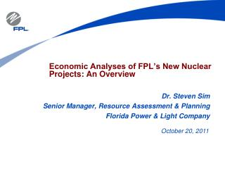 Economic Analyses of FPL�s New Nuclear Projects: An Overview