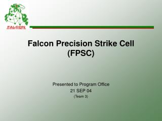 Falcon Precision Strike Cell (FPSC)