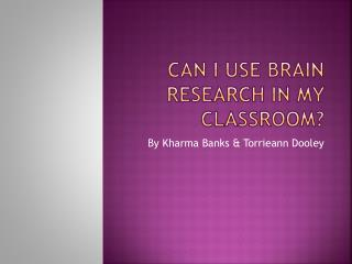 Can I Use brain research in my Classroom?