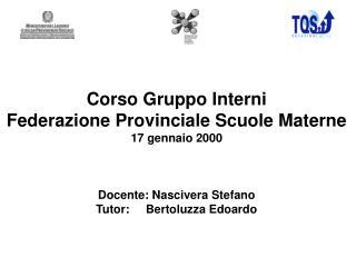 Corso Gruppo Interni Federazione Provinciale Scuole Materne 17 gennaio 2000