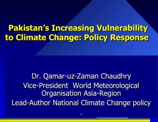 Pakistan�s Increasing Vulnerability to Climate Change: Policy Response