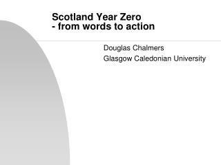Scotland Year Zero  - from words to action