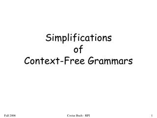 Simplifications  of  Context-Free Grammars