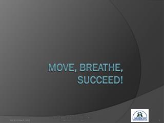 Move, Breathe, Succeed!