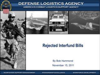 Rejected Interfund Bills By Bob Hammond  November 15, 2011