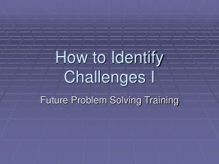 How to Identify Challenges I