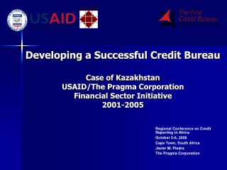 Developing a Successful Credit Bureau   Case of Kazakhstan USAID