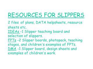 SLIPPERS-IDEAs