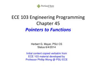 ECE 103 Engineering Programming Chapter 45 Pointers to Functions