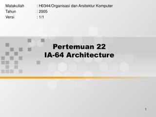 Pertemuan 22 IA-64 Architecture