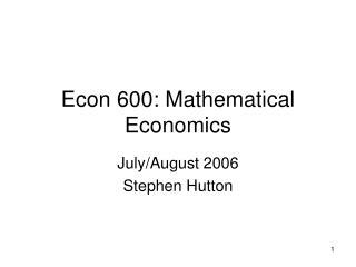 Econ 600: Mathematical Economics